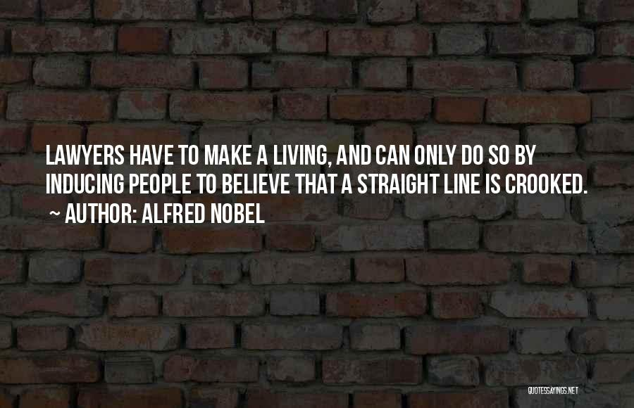 Crooked Lawyers Quotes By Alfred Nobel