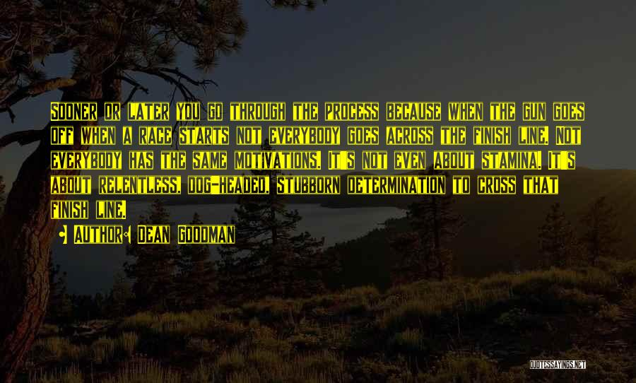 Cross The Finish Line Quotes By Dean Goodman