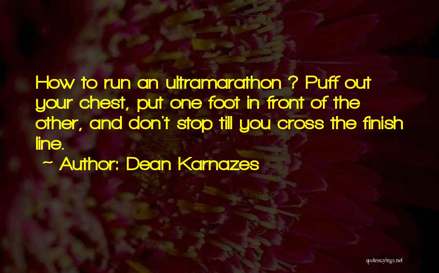 Cross The Finish Line Quotes By Dean Karnazes
