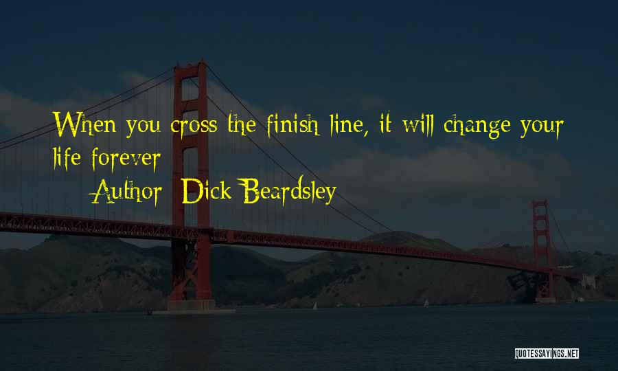 Cross The Finish Line Quotes By Dick Beardsley