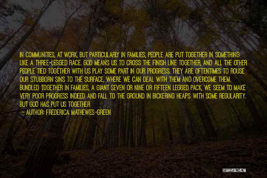 Cross The Finish Line Quotes By Frederica Mathewes-Green
