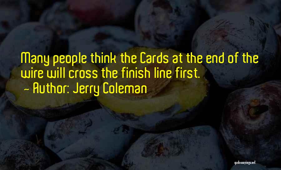 Cross The Finish Line Quotes By Jerry Coleman