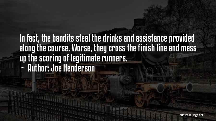 Cross The Finish Line Quotes By Joe Henderson