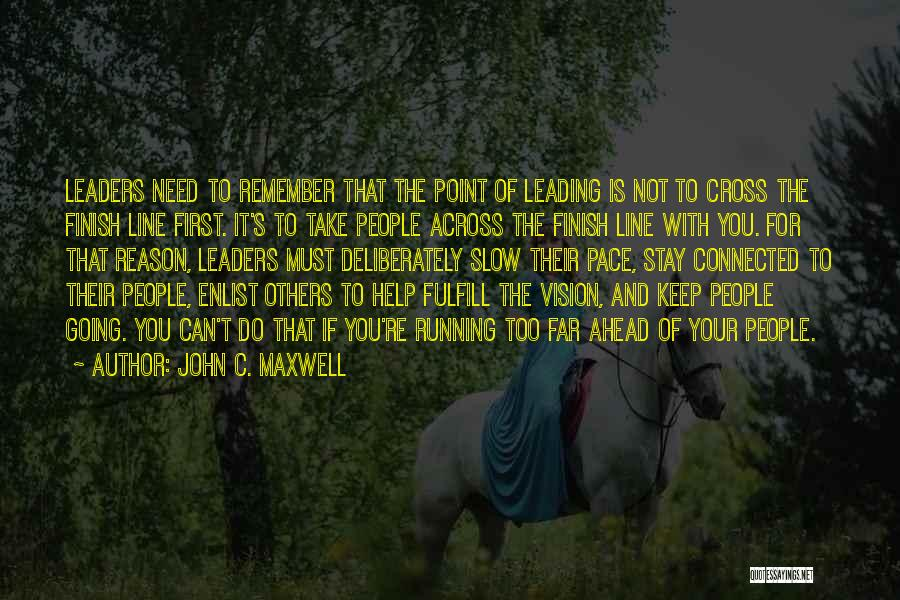 Cross The Finish Line Quotes By John C. Maxwell