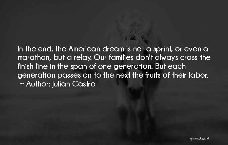 Cross The Finish Line Quotes By Julian Castro