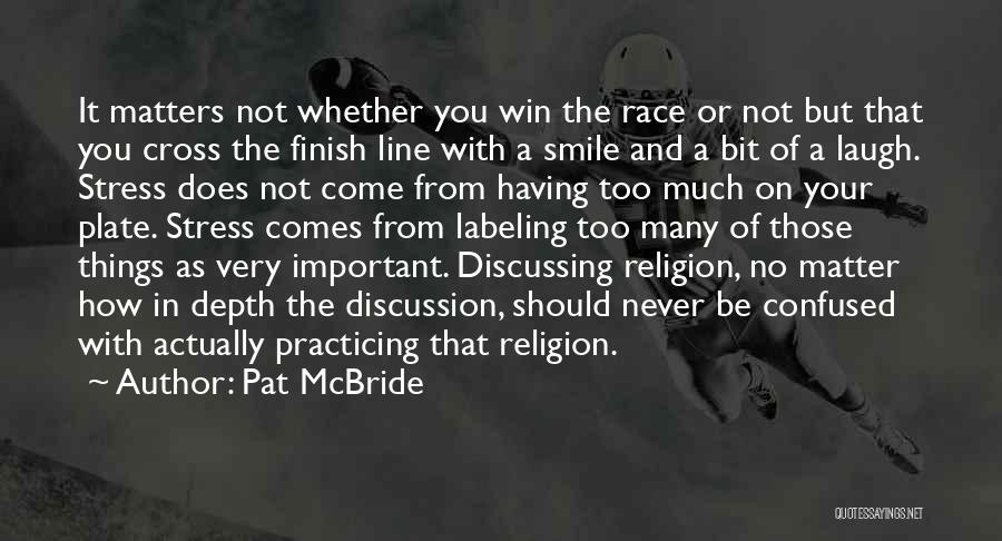 Cross The Finish Line Quotes By Pat McBride