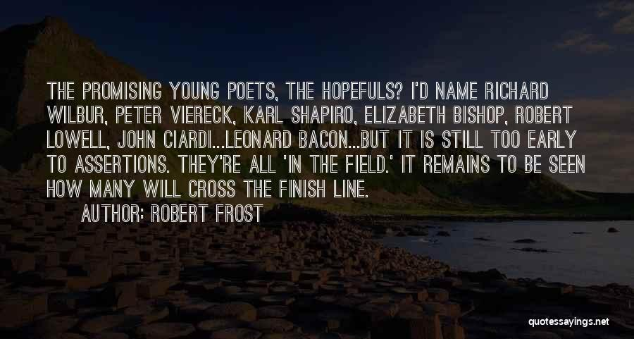 Cross The Finish Line Quotes By Robert Frost
