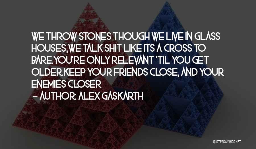 Cross To Bare Quotes By Alex Gaskarth