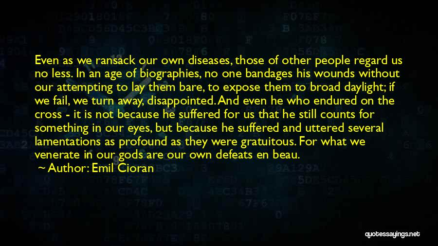 Cross To Bare Quotes By Emil Cioran