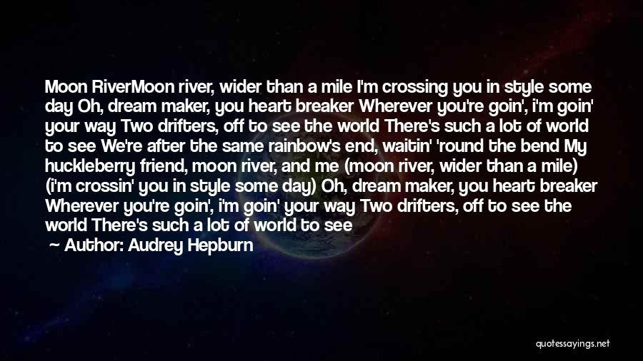 Crossing The River Quotes By Audrey Hepburn