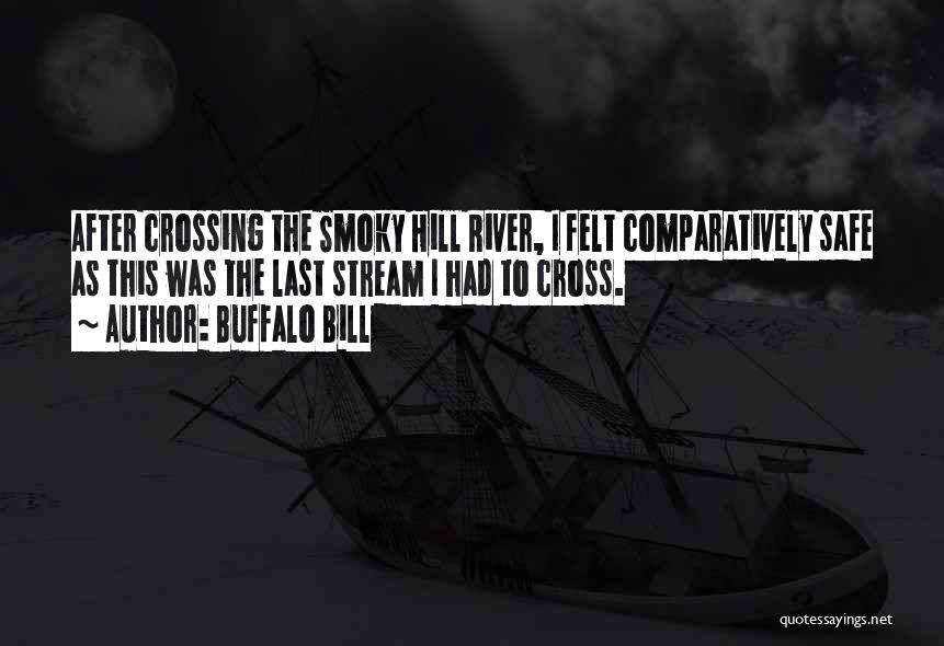 Crossing The River Quotes By Buffalo Bill