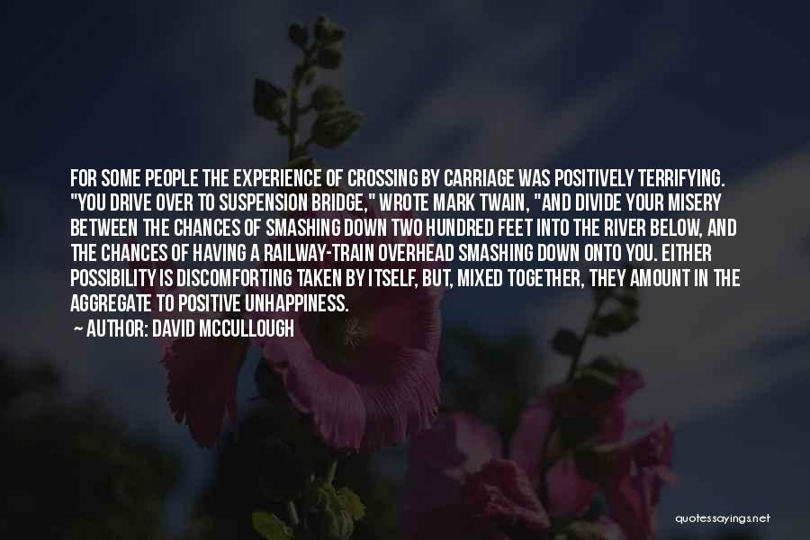 Crossing The River Quotes By David McCullough