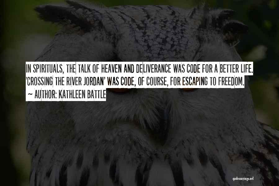 Crossing The River Quotes By Kathleen Battle