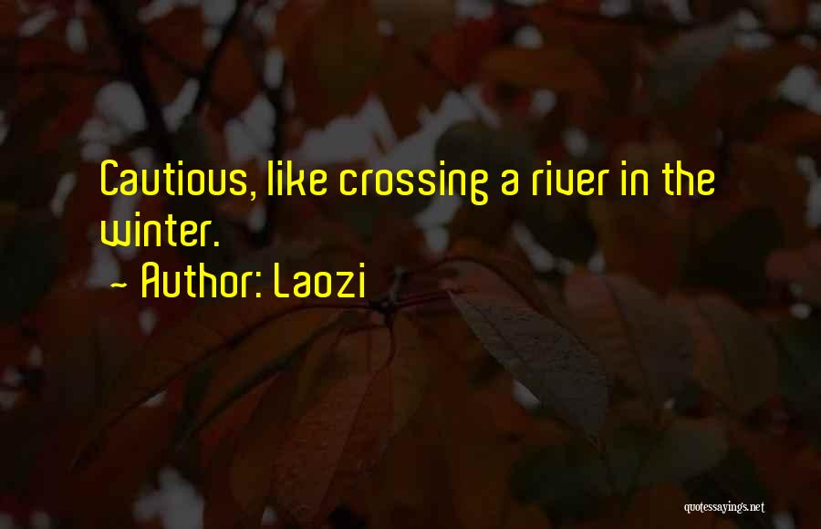 Crossing The River Quotes By Laozi