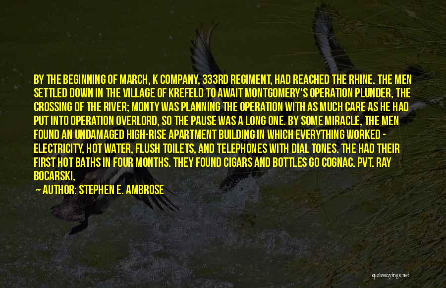 Crossing The River Quotes By Stephen E. Ambrose