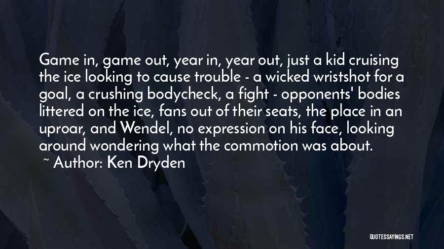 Cruising Around Quotes By Ken Dryden