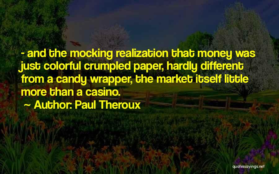 Crumpled Quotes By Paul Theroux