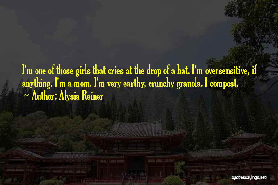 Crunchy Quotes By Alysia Reiner