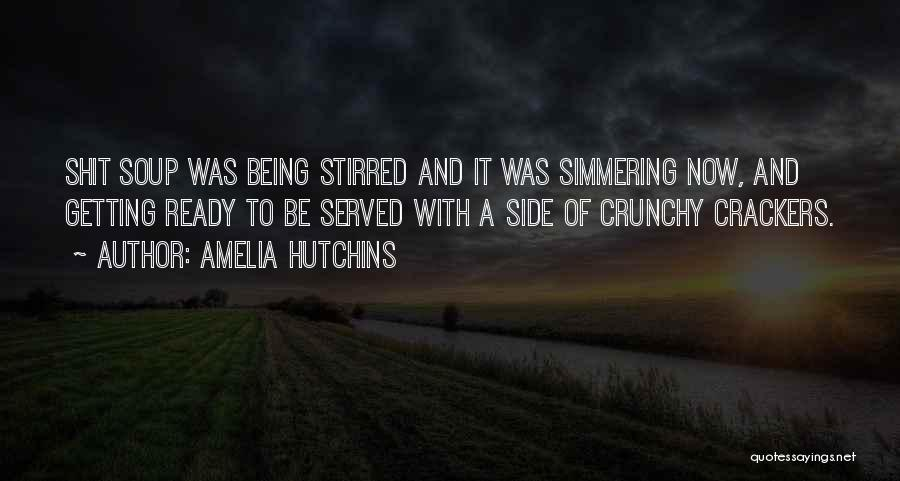 Crunchy Quotes By Amelia Hutchins