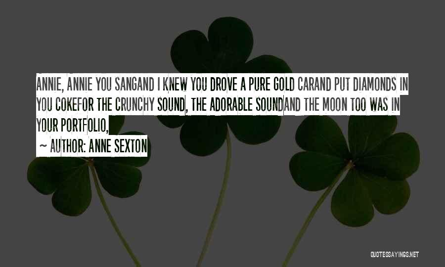 Crunchy Quotes By Anne Sexton