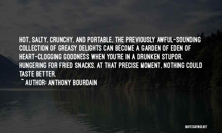 Crunchy Quotes By Anthony Bourdain