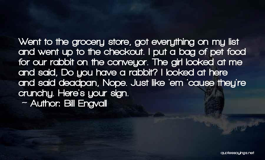 Crunchy Quotes By Bill Engvall