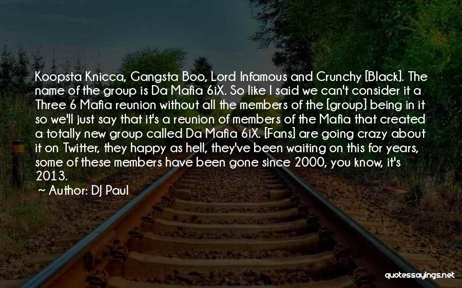 Crunchy Quotes By DJ Paul