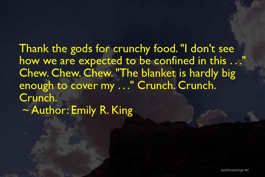 Crunchy Quotes By Emily R. King