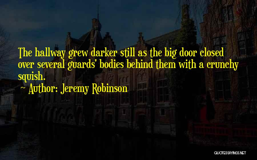 Crunchy Quotes By Jeremy Robinson