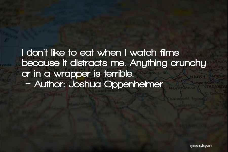 Crunchy Quotes By Joshua Oppenheimer