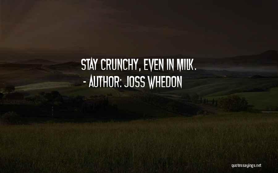 Crunchy Quotes By Joss Whedon
