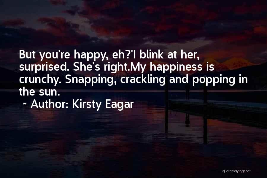 Crunchy Quotes By Kirsty Eagar