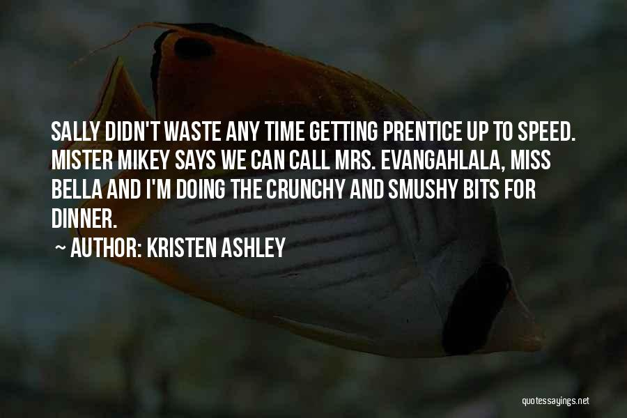 Crunchy Quotes By Kristen Ashley