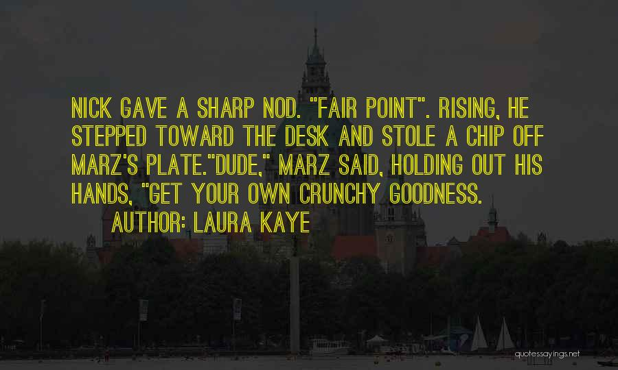Crunchy Quotes By Laura Kaye