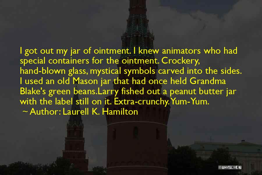 Crunchy Quotes By Laurell K. Hamilton