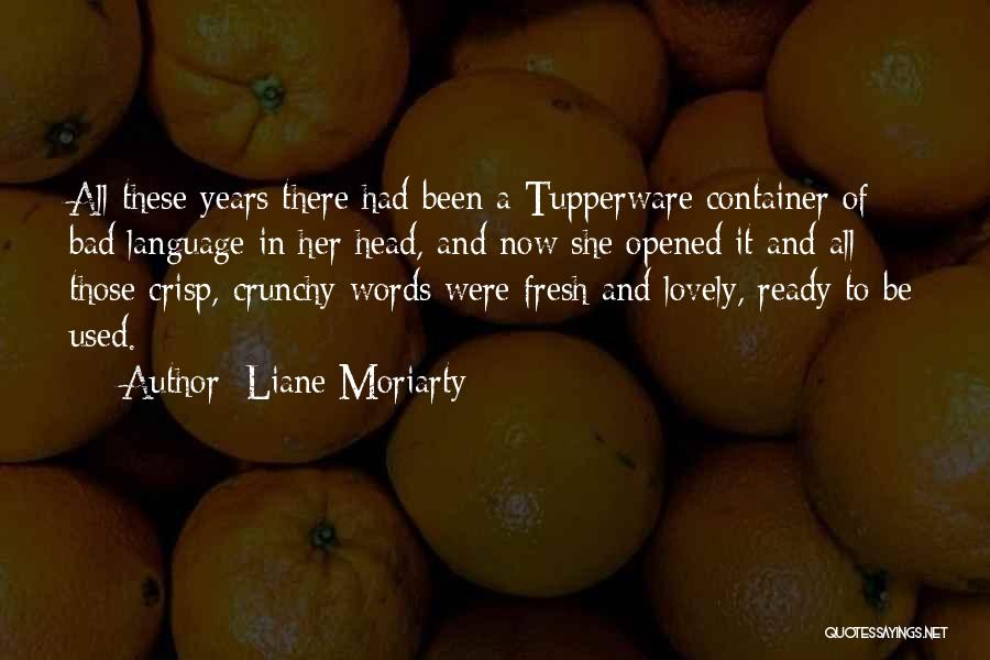 Crunchy Quotes By Liane Moriarty