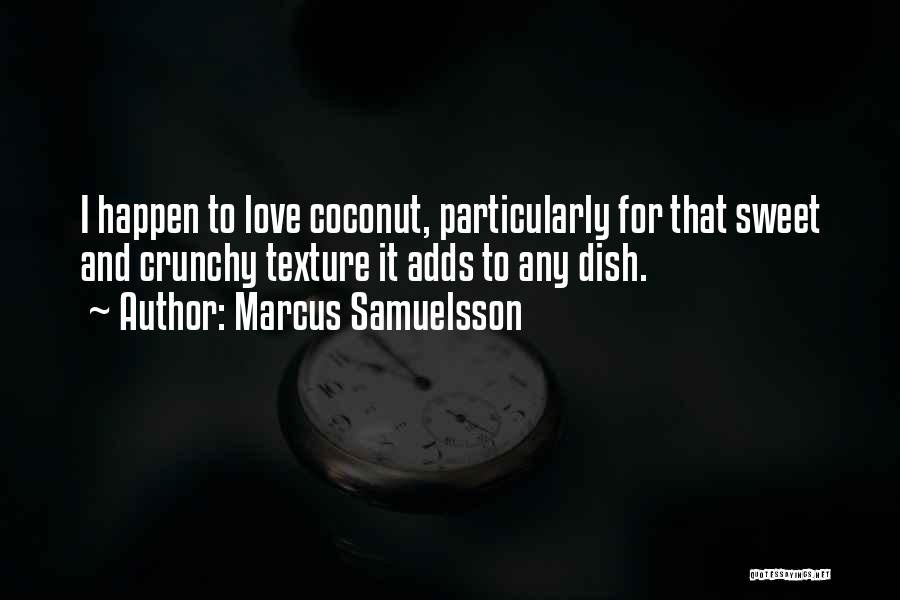 Crunchy Quotes By Marcus Samuelsson