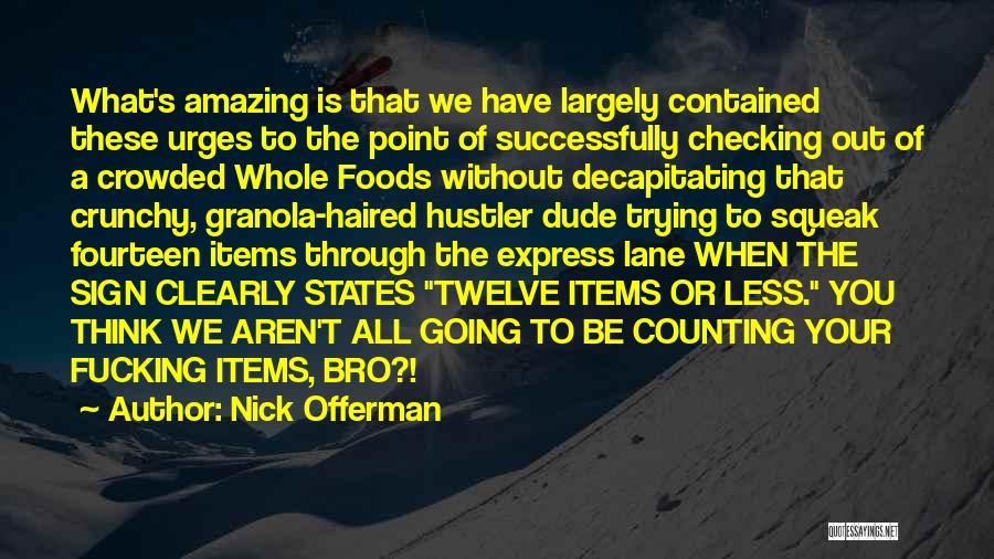 Crunchy Quotes By Nick Offerman