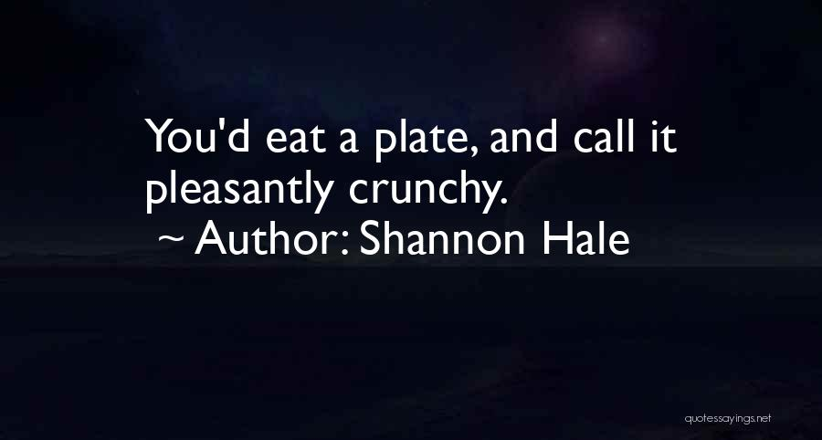 Crunchy Quotes By Shannon Hale