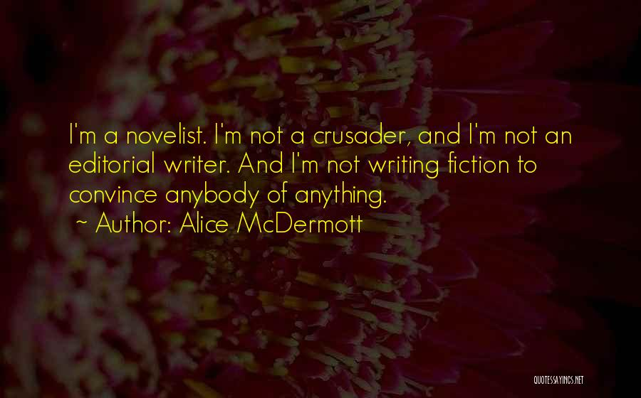 Crusader Quotes By Alice McDermott