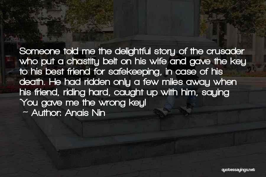 Crusader Quotes By Anais Nin