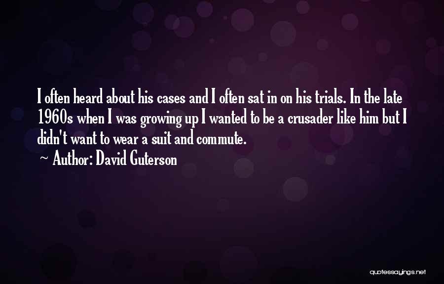 Crusader Quotes By David Guterson