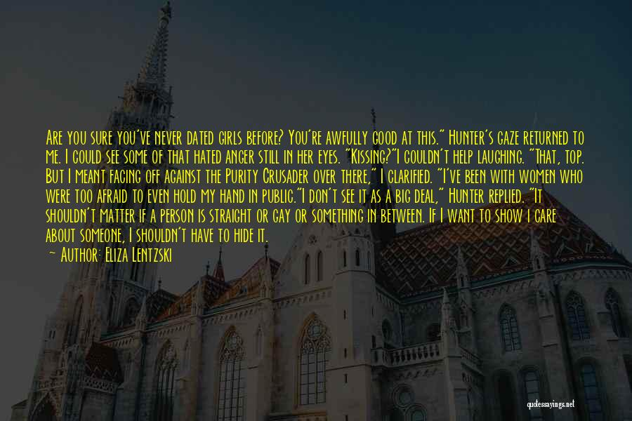 Crusader Quotes By Eliza Lentzski