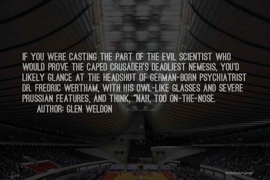 Crusader Quotes By Glen Weldon