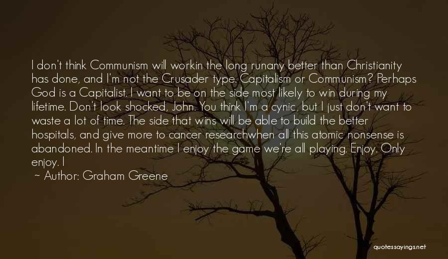 Crusader Quotes By Graham Greene