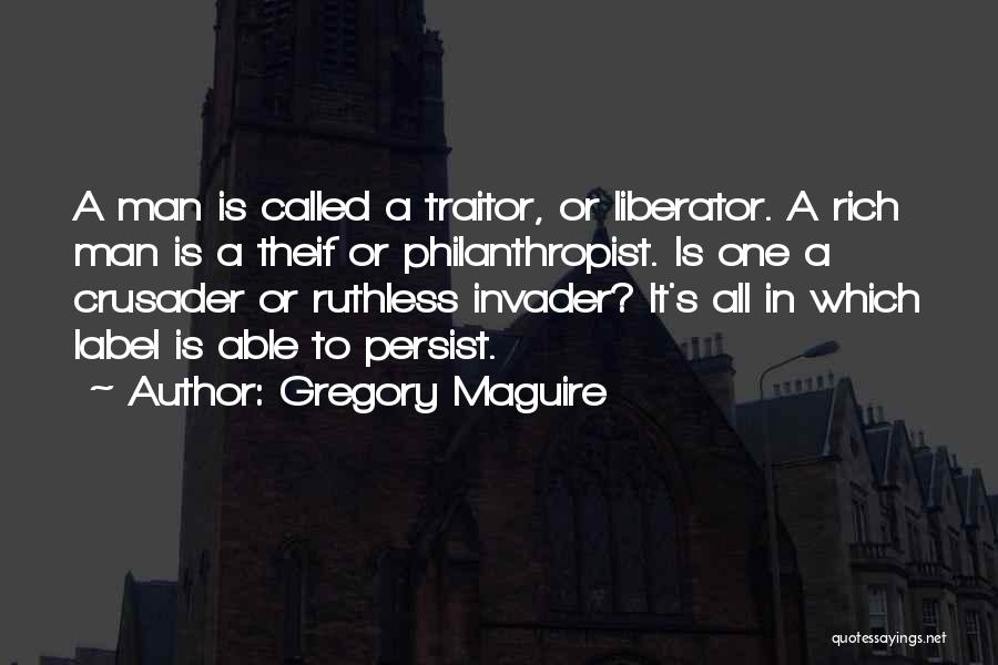 Crusader Quotes By Gregory Maguire