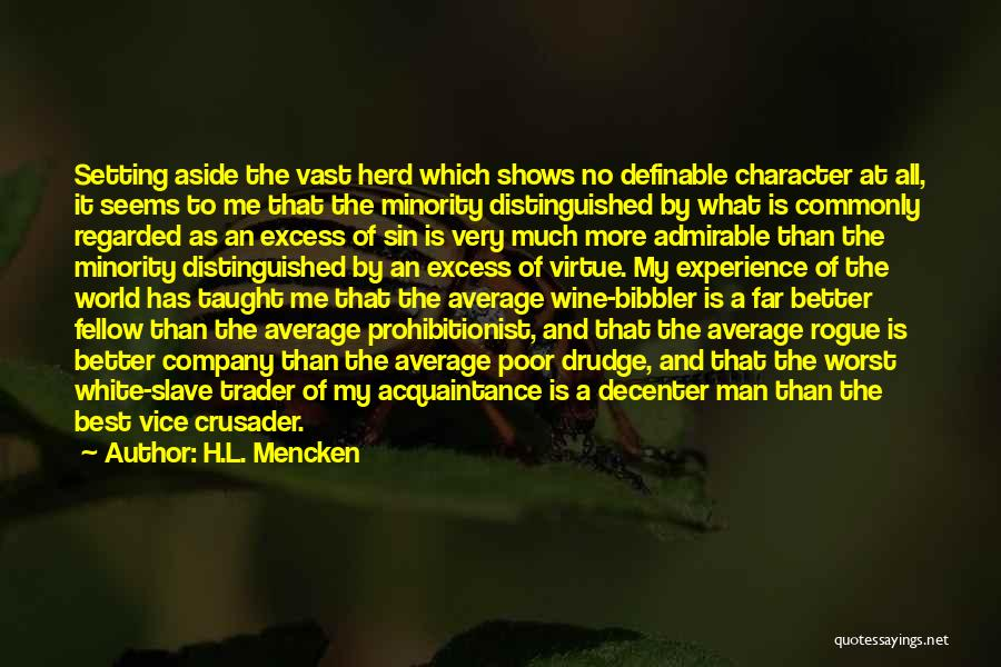 Crusader Quotes By H.L. Mencken