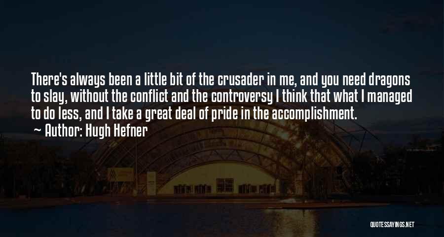 Crusader Quotes By Hugh Hefner