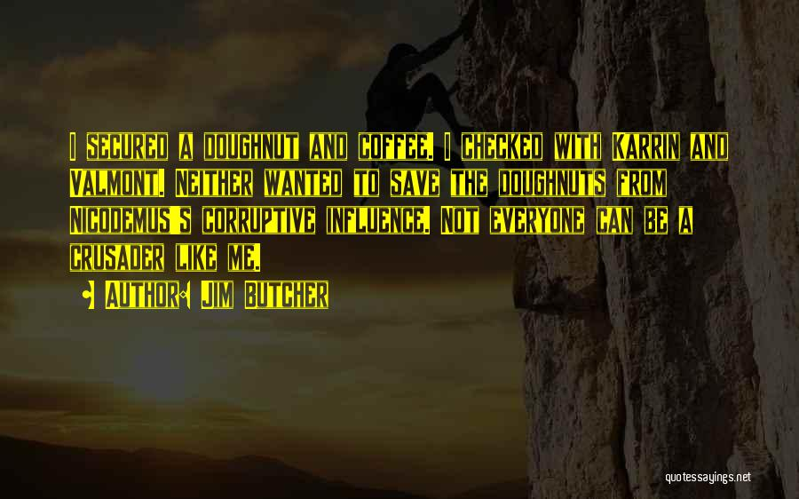Crusader Quotes By Jim Butcher