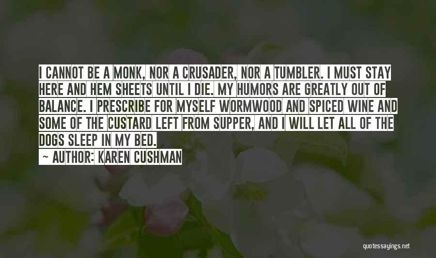 Crusader Quotes By Karen Cushman